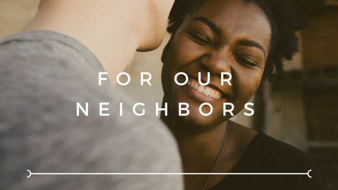 For Our Neighbors