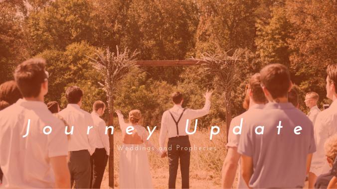 Journey Update_ Weddings and Prophecies